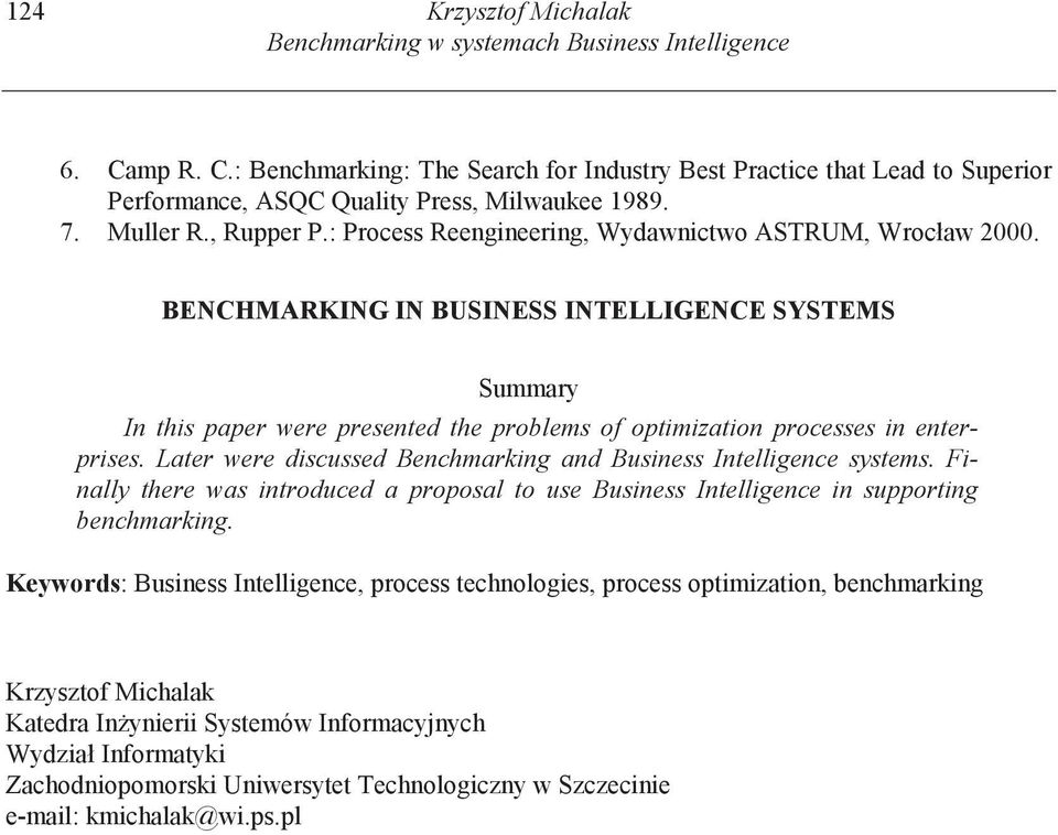 BENCHMARKING IN BUSINESS INTELLIGENCE SYSTEMS Summary In this paper were presented the problems of optimization processes in enterprises.