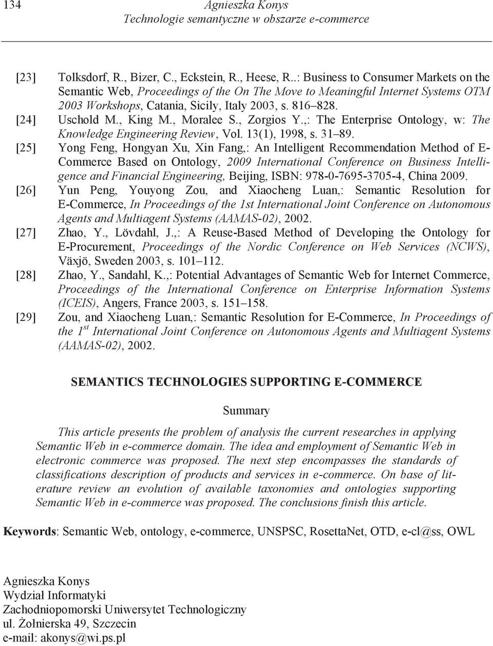 , Moralee S., Zorgios Y.,: The Enterprise Ontology, w: The Knowledge Engineering Review, Vol. 13(1), 1998, s. 31 89.