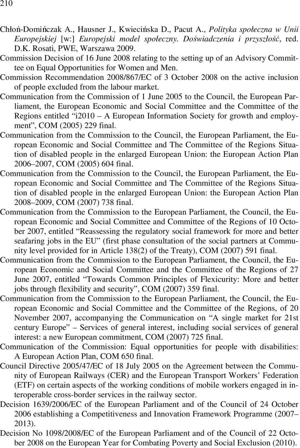 Commission Recommendation 2008/867/EC of 3 October 2008 on the active inclusion of people excluded from the labour market.