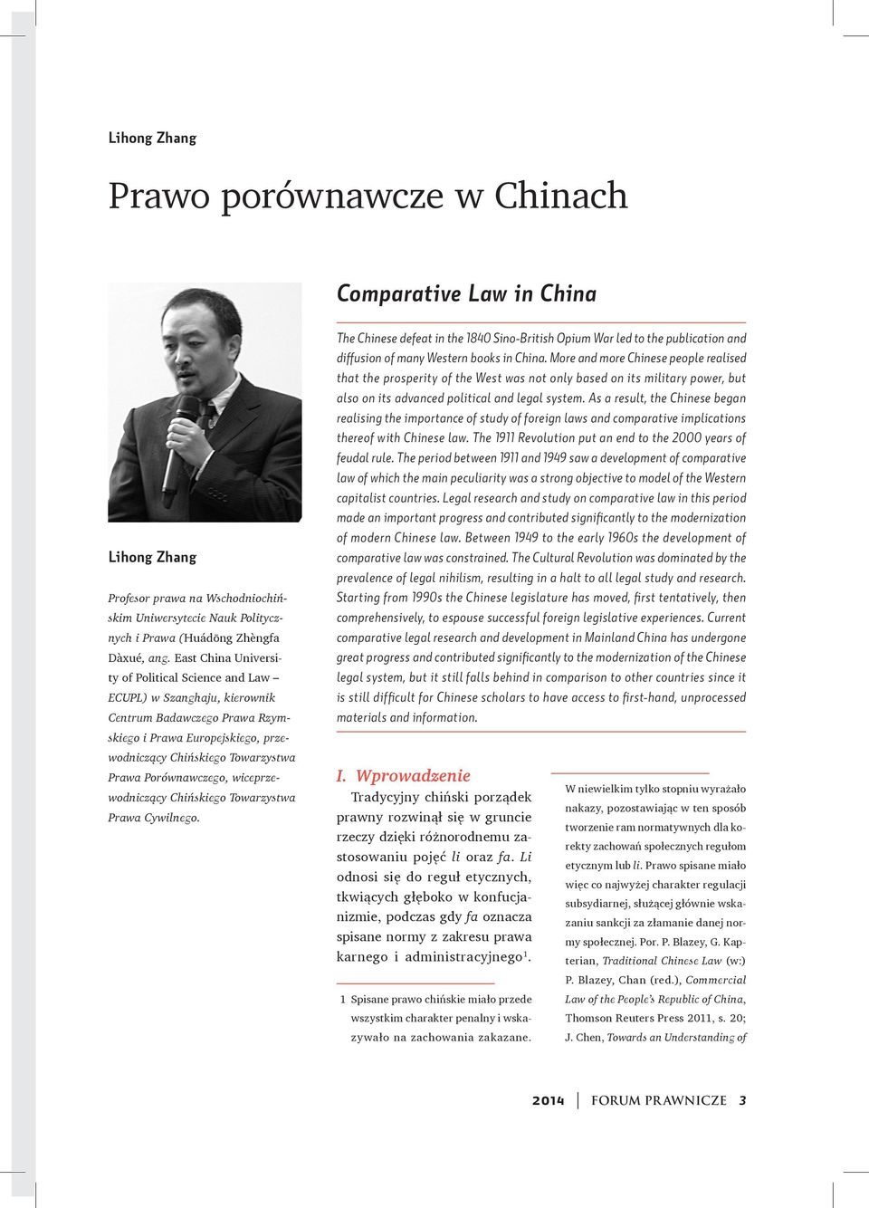wiceprzewodniczący Chińskiego Towarzystwa Prawa Cywilnego. The Chinese defeat in the 1840 Sino-British Opium War led to the publication and diffusion of many Western books in China.