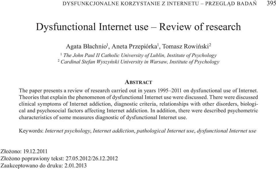 dysfunctional use of Internet. Theories that explain the phenomenon of dysfunctional Internet use were discussed.