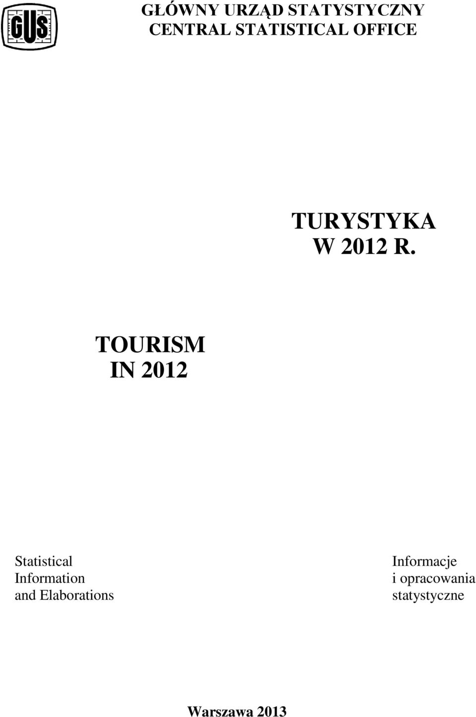 TOURISM IN 2012 Statistical Information and