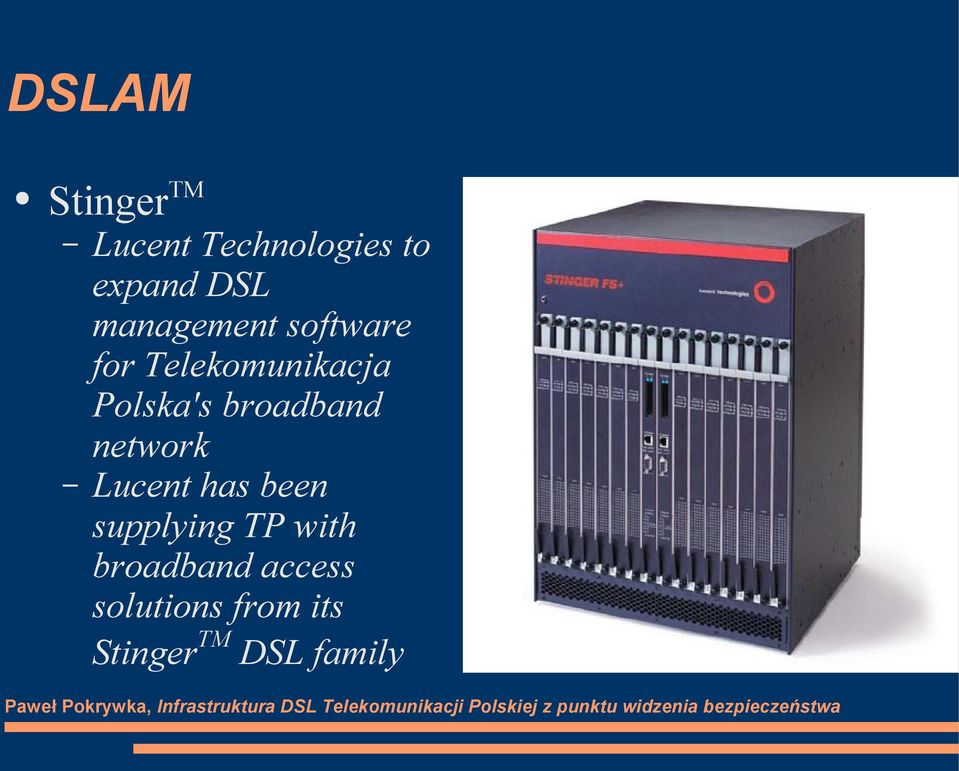 broadband network Lucent has been supplying TP with