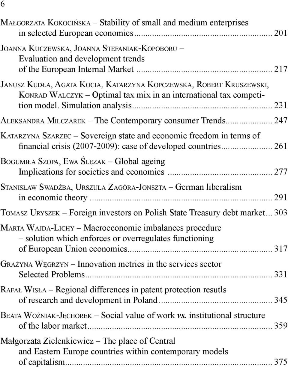 .. 217 JANUSZ KUDŁA, AGATA KOCIA, KATARZYNA KOPCZEWSKA, ROBERT KRUSZEWSKI, KONRAD WALCZYK Optimal tax mix in an international tax competition model. Simulation analysis.