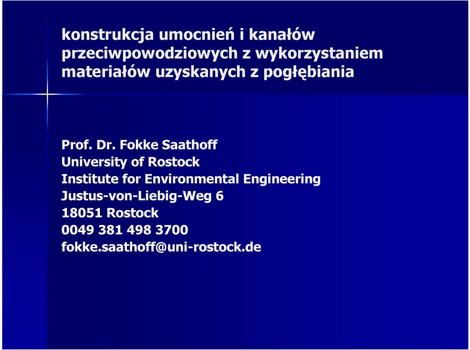 Fokke Saathoff University of Rostock Institute for Environmental