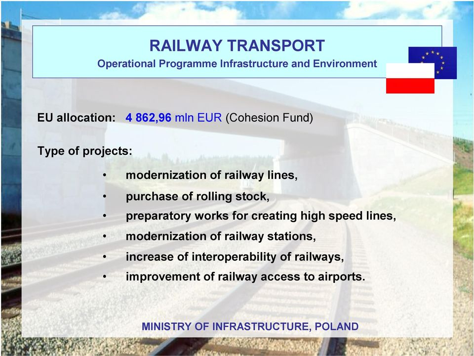 creating high speed lines, modernization of railwaystations, increase of