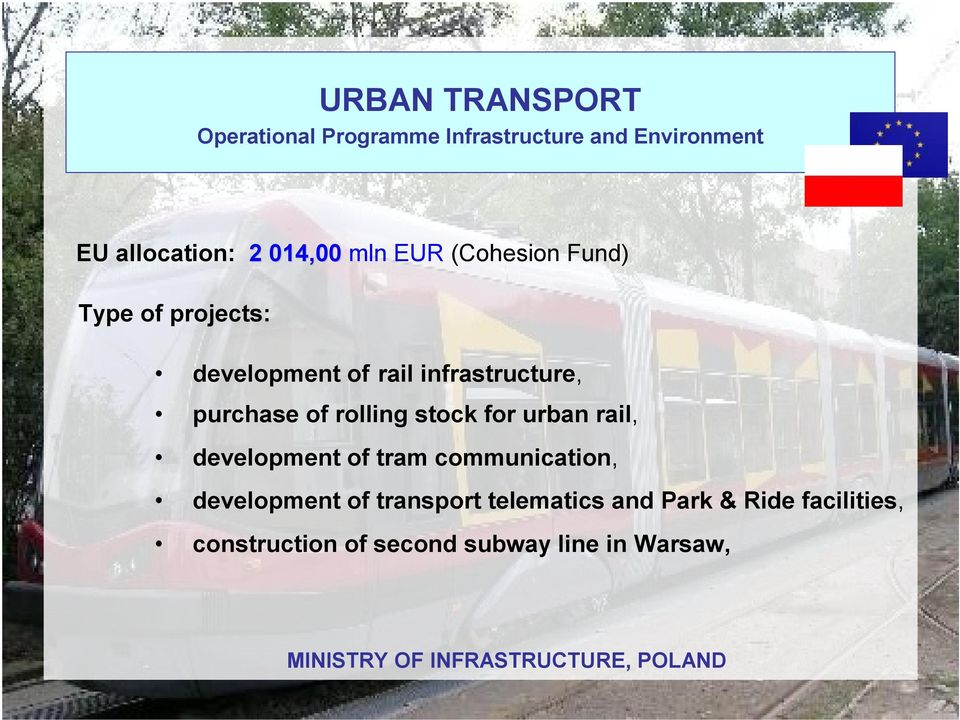 development of tram communication, development of transport telematics and Park &