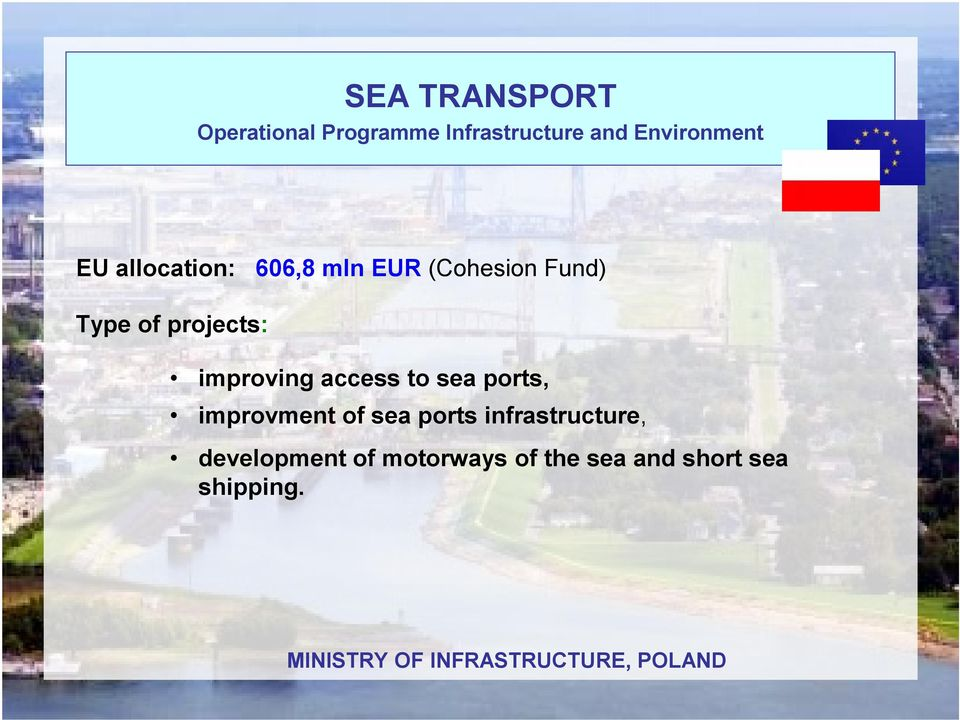 of sea ports infrastructure, development of motorways of the