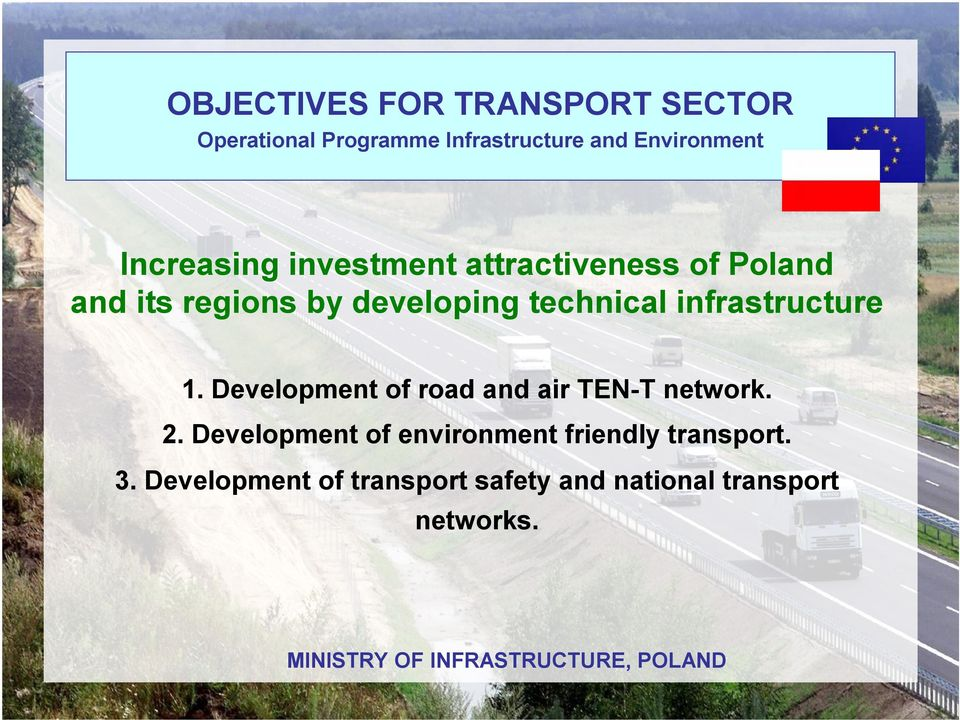 Development of road and air TEN-T network. 2.