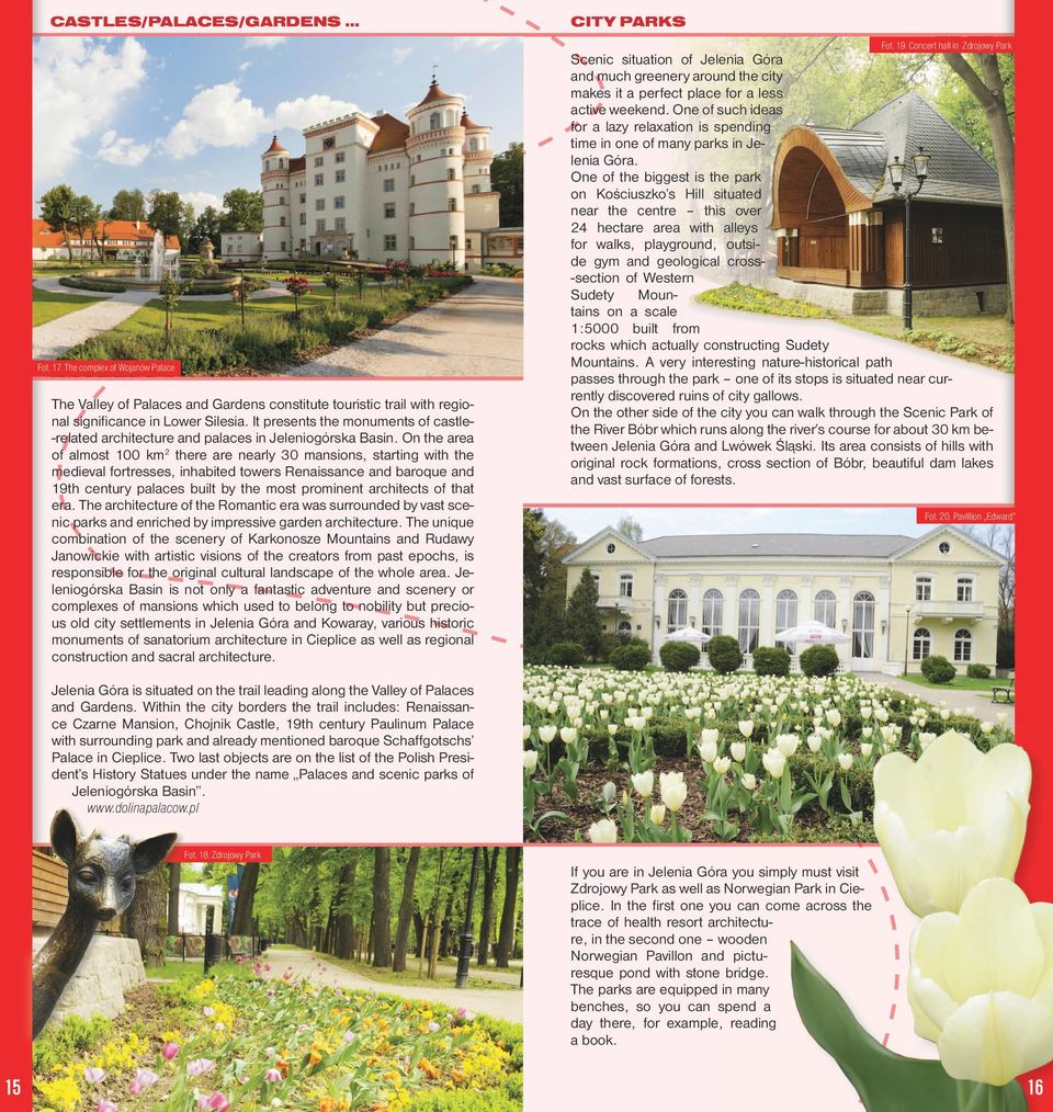 It presents the monuments of castle-related archtecture and palaces n Jelenogórska Basn.