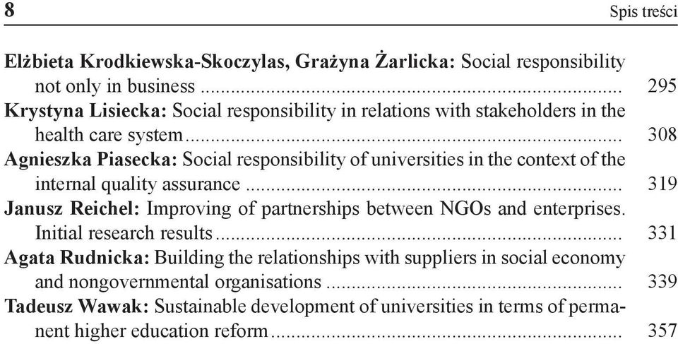 .. 308 Agnieszka Piasecka: Social responsibility of universities in the context of the internal quality assurance.