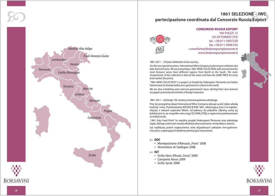 For this very special occasion, International Wine Company is planning to celebrate also Italy food and wine.
