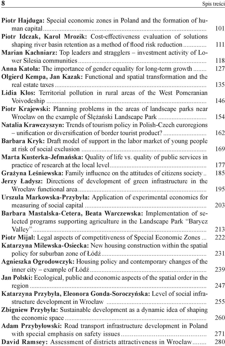.. 111 Marian Kachniarz: Top leaders and stragglers investment activity of Lower Silesia communities... 118 Anna Katoła: The importance of gender equality for long-term growth.