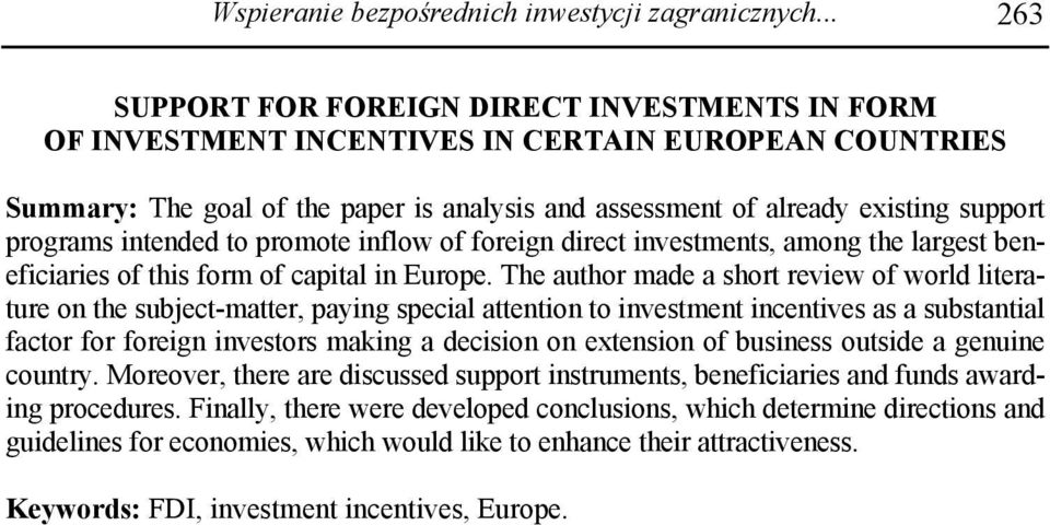 programs intended to promote inflow of foreign direct investments, among the largest beneficiaries of this form of capital in Europe.