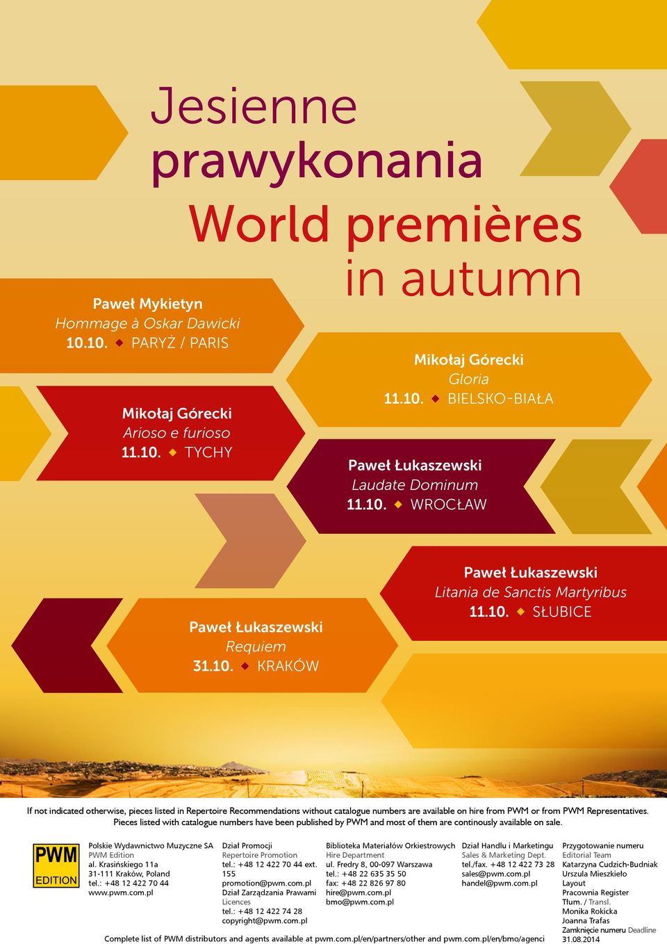 Pieces listed with catalogue numbers have been published by PWM and most of them are continously available on sale. Polskie Wydawnictwo Muzyczne SA PWM Edition al.