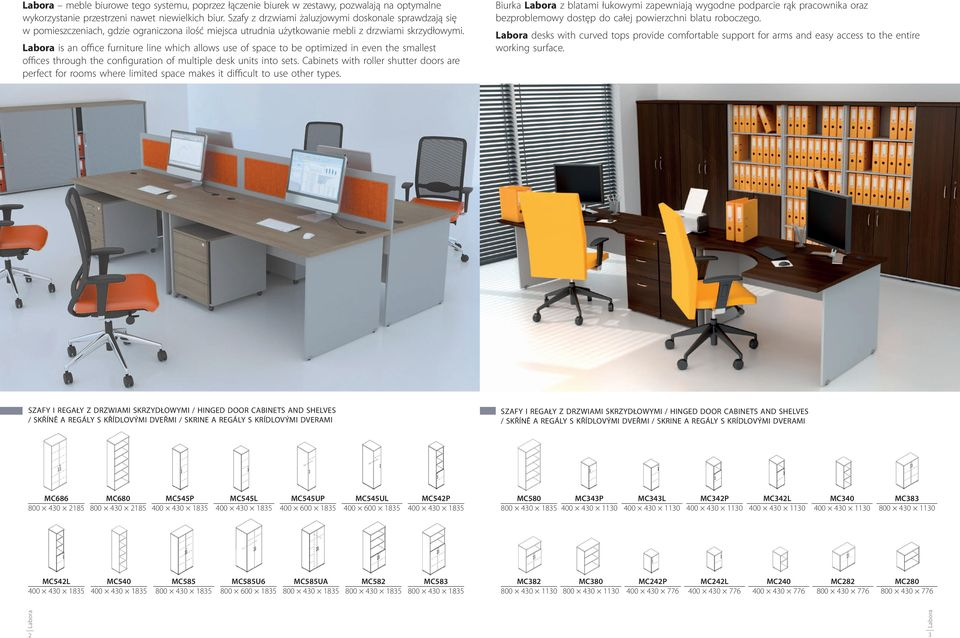 is an office furniture line which allows use of space to be optimized in even the smallest offices through the configuration of multiple desk units into sets.