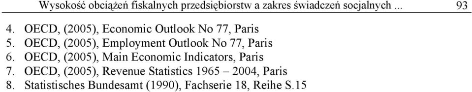 OECD, (2005), Employment Outlook No 77, Paris 6.