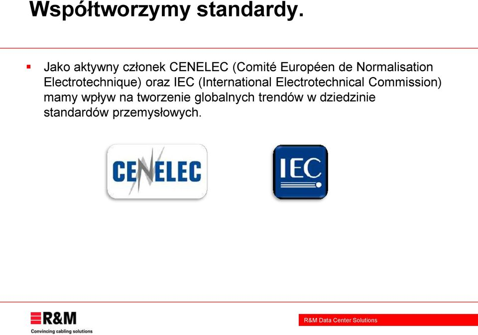 Normalisation Electrotechnique) oraz IEC (International