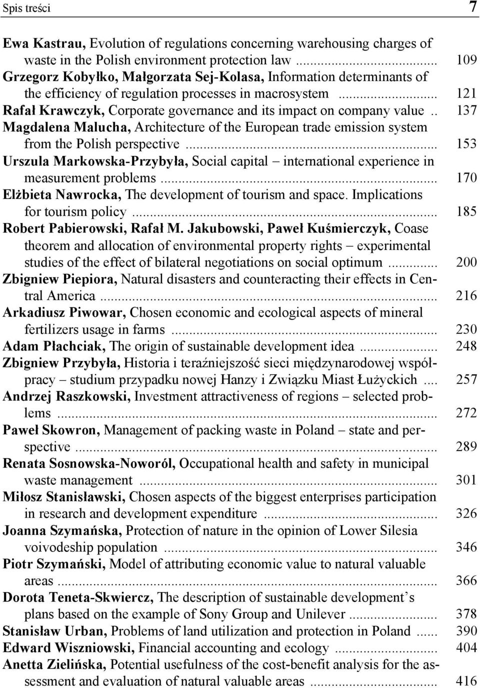 .. 121 Rafał Krawczyk, Corporate governance and its impact on company value.. 137 Magdalena Malucha, Architecture of the European trade emission system from the Polish perspective.