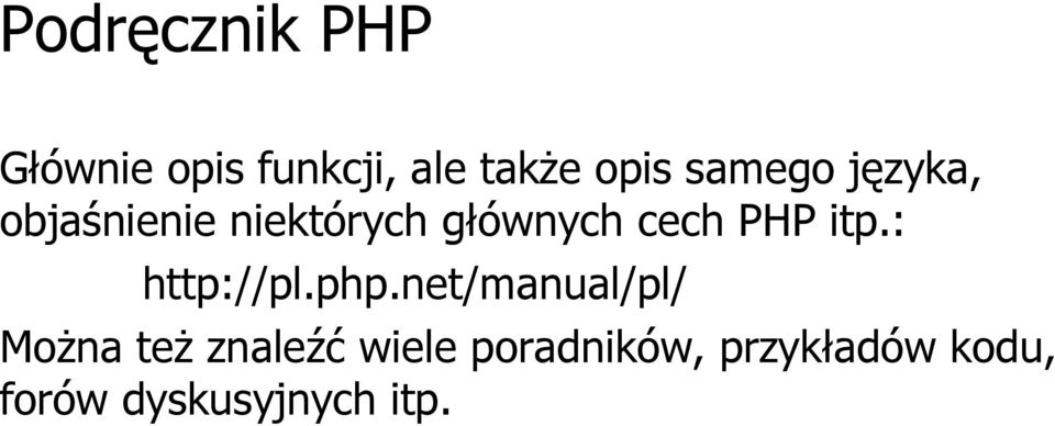 PHP itp.: http://pl.php.
