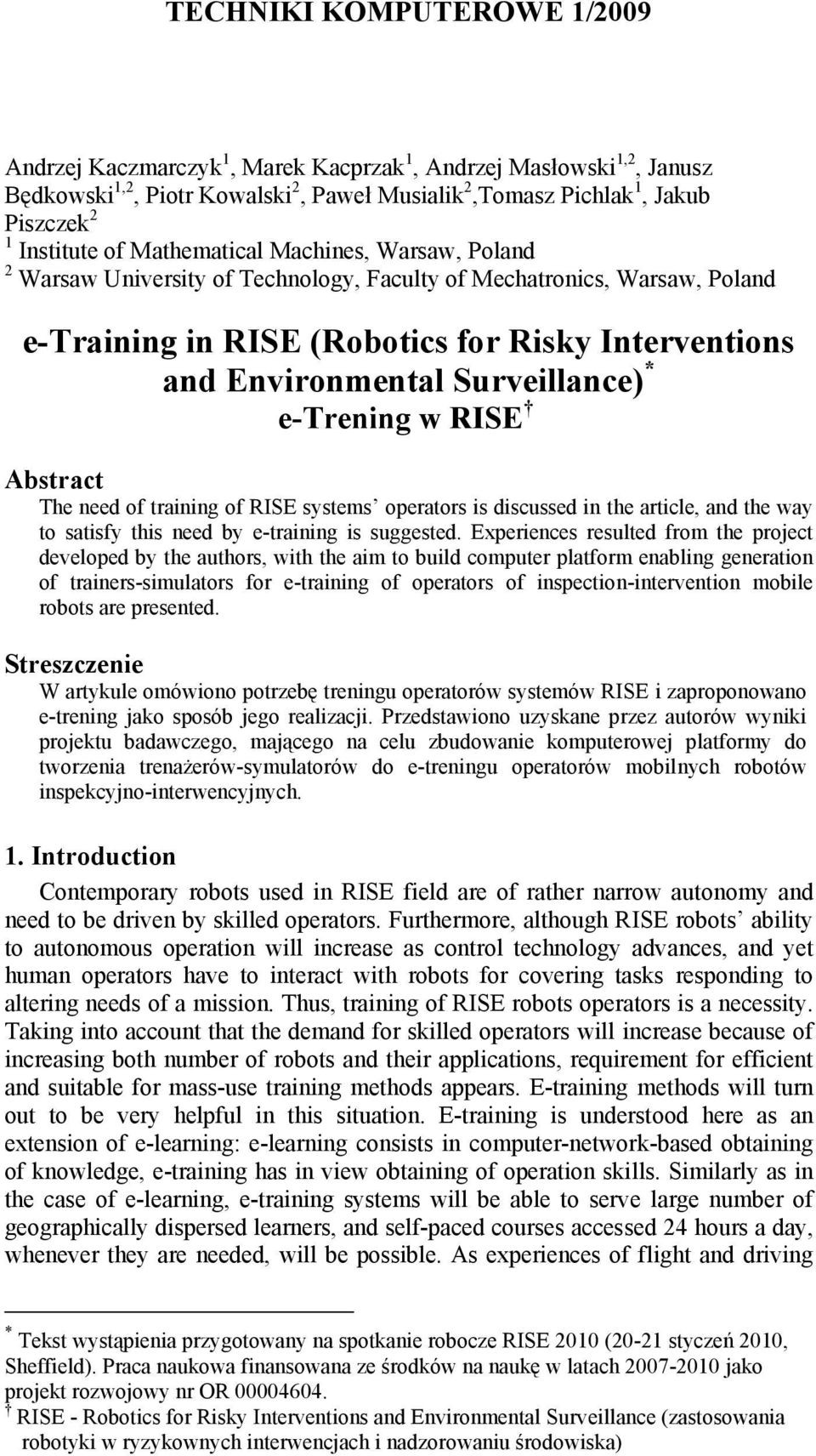 e-trening w RISE Abstract The need of training of RISE systems operators is discussed in the article, and the way to satisfy this need by e-training is suggested.