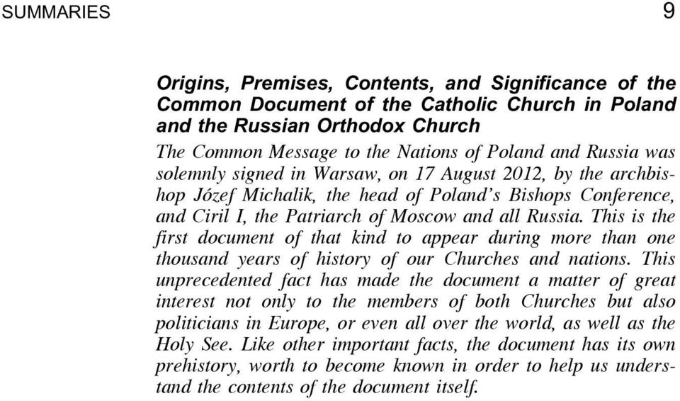 This is the first document of that kind to appear during more than one thousand years of history of our Churches and nations.