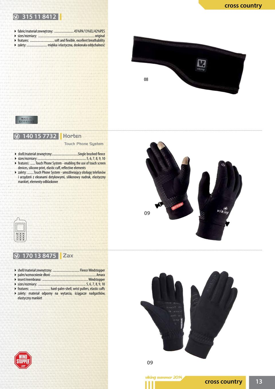 .. Touch Phone System - enabling the use of touch screen devices, silicone print, elastic cuff, reflective elements zalety:.