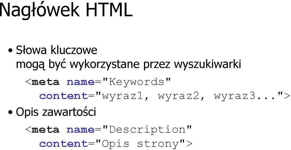 "name=""keywords"" content=""wyraz1, wyraz2, wyraz3."
