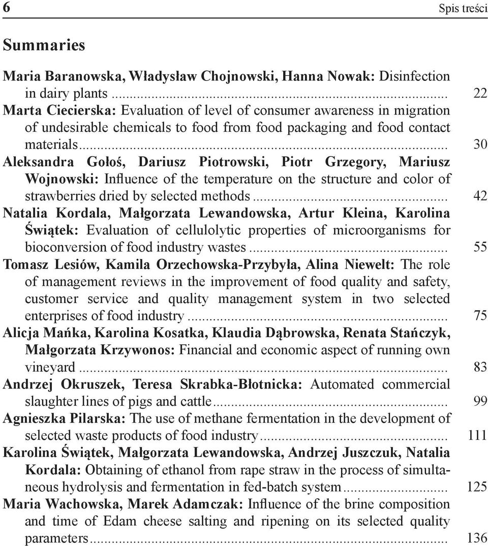 .. 30 Aleksandra Gołoś, Dariusz Piotrowski, Piotr Grzegory, Mariusz Wojnowski: Influence of the temperature on the structure and color of strawberries dried by selected methods.