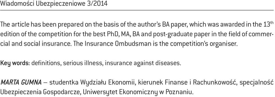 The Insurance Ombudsman is the competition s organiser. Key words: definitions, serious illness, insurance against diseases.