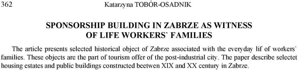 workers` families. These objects are the part of tourism offer of the post-industrial city.