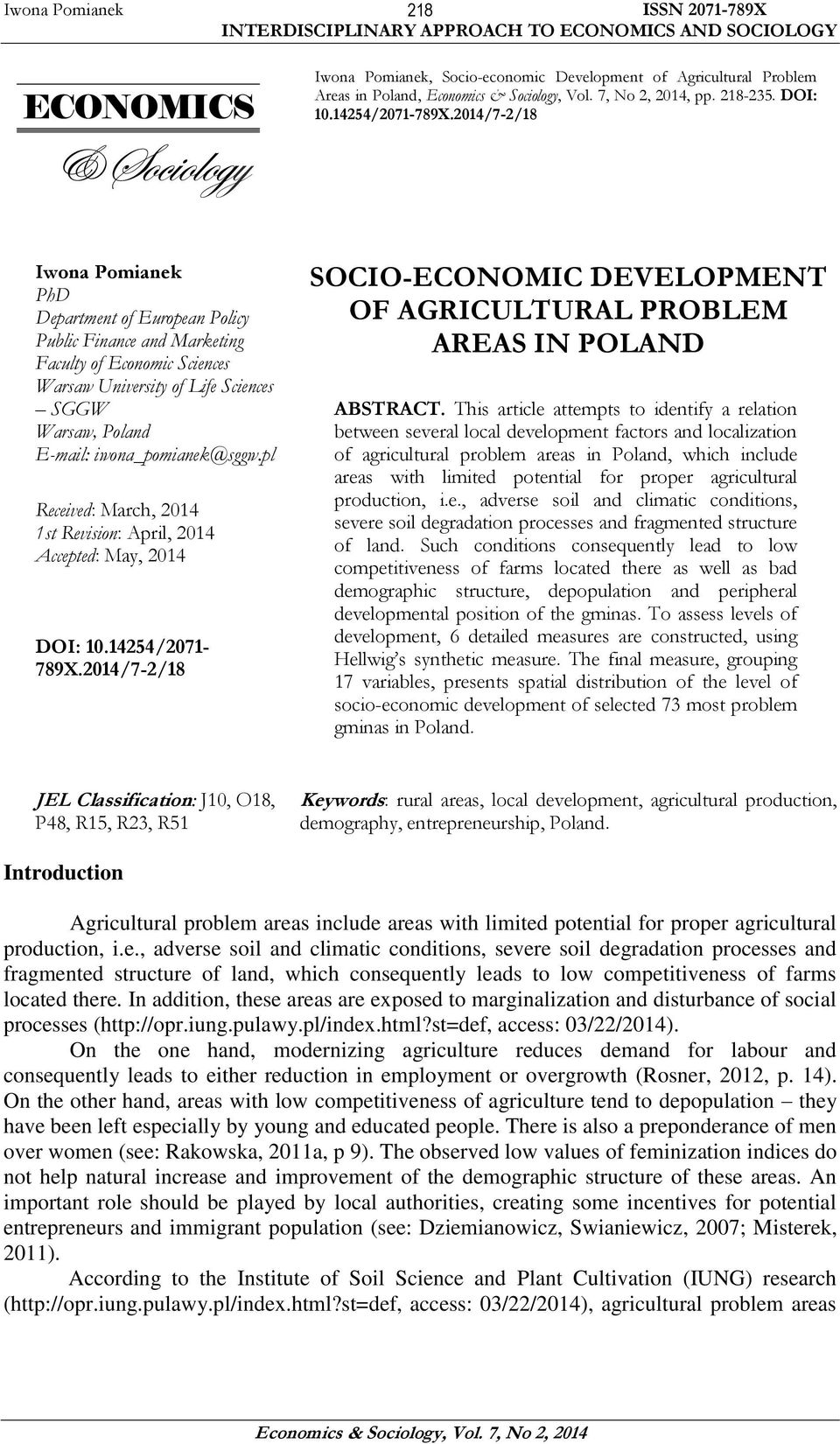 pl Receved: March, 2014 1st Revson: Aprl, 2014 Accepted: May, 2014 DOI: 10.14254/2071-789X.2014/7-2/18 SOCIO-ECONOMIC DEVELOPMENT OF AGRICULTURAL PROBLEM AREAS IN POLAND ABSTRACT.