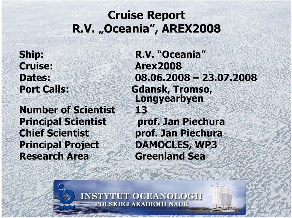 2008 Port Calls: Gdansk, Tromso, Longyearbyen Number of Scientist 13