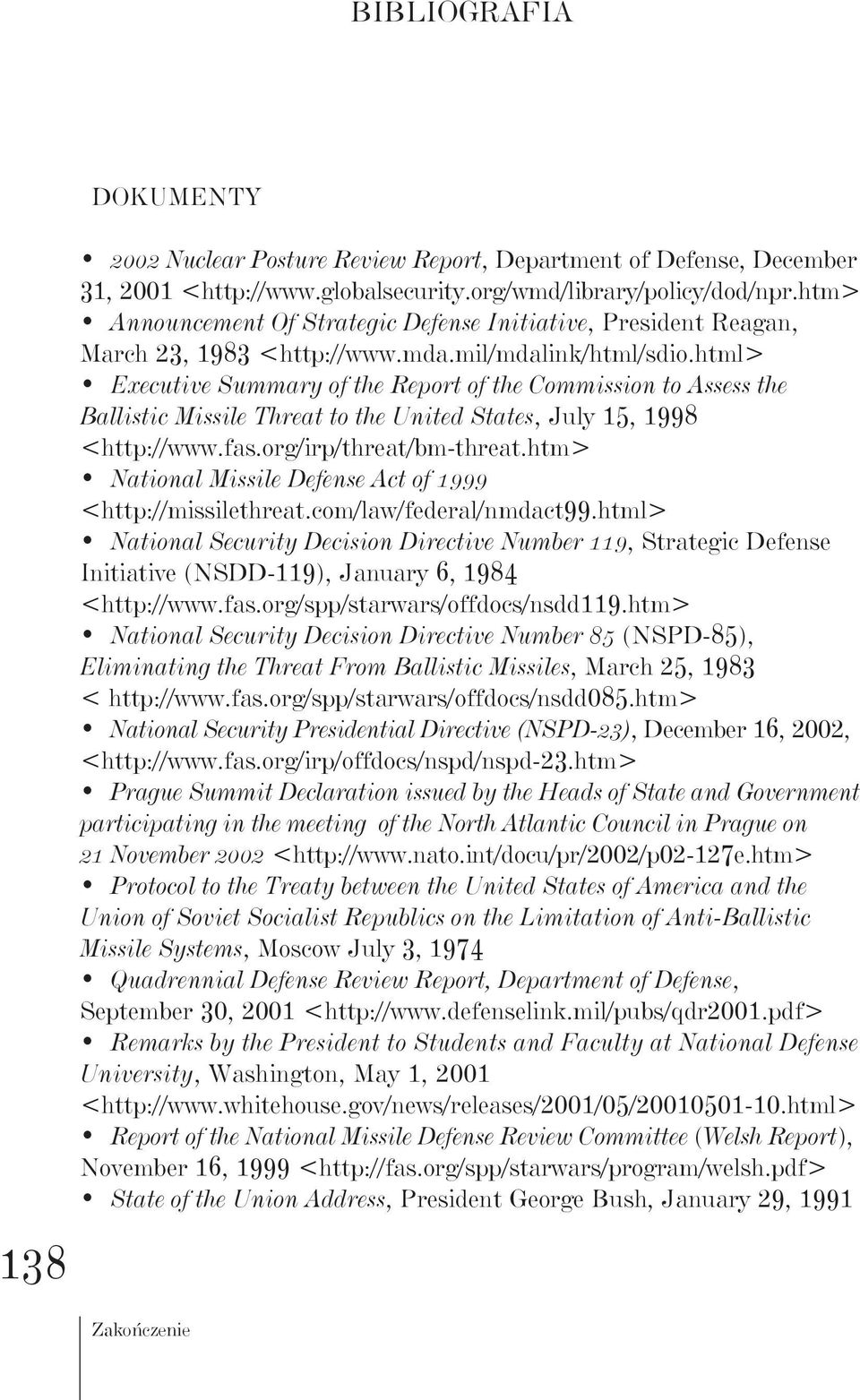 html> Executive Summary of the Report of the Commission to Assess the Ballistic Missile Threat to the United States, July 15, 1998 <http://www.fas.org/irp/threat/bm-threat.