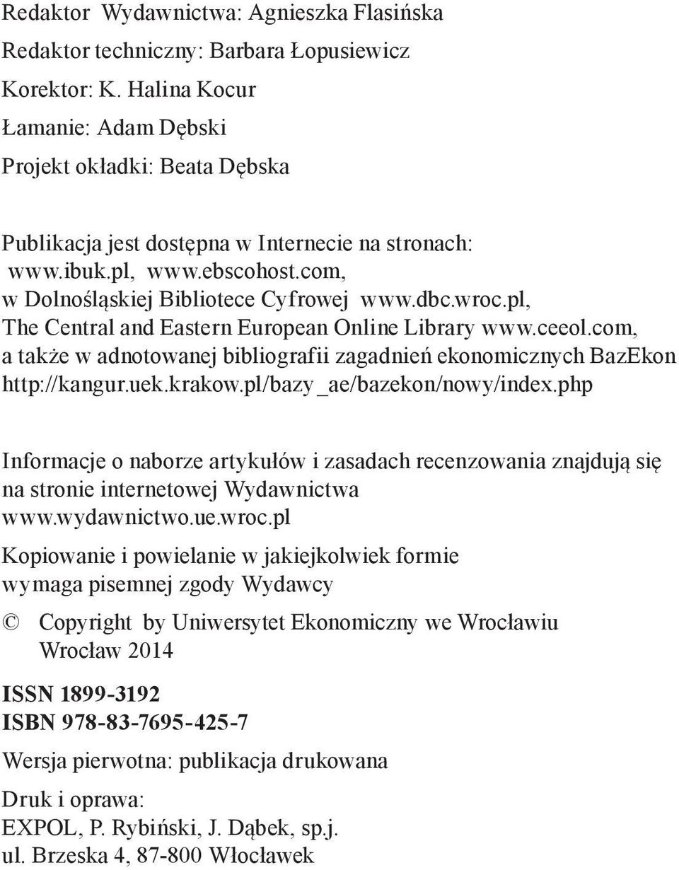 pl, The Central and Eastern European Online Library www.ceeol.com, a także w adnotowanej bibliografii zagadnień ekonomicznych BazEkon http://kangur.uek.krakow.pl/bazy_ae/bazekon/nowy/index.