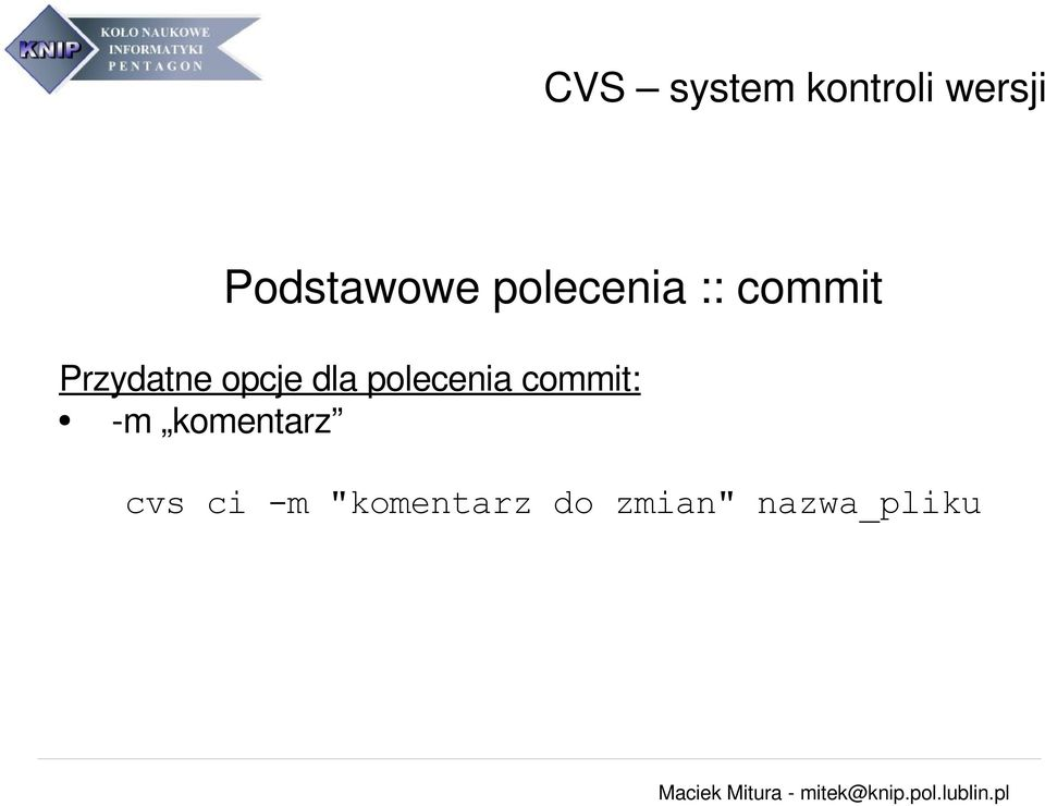 commit: m komentarz cvs ci -m