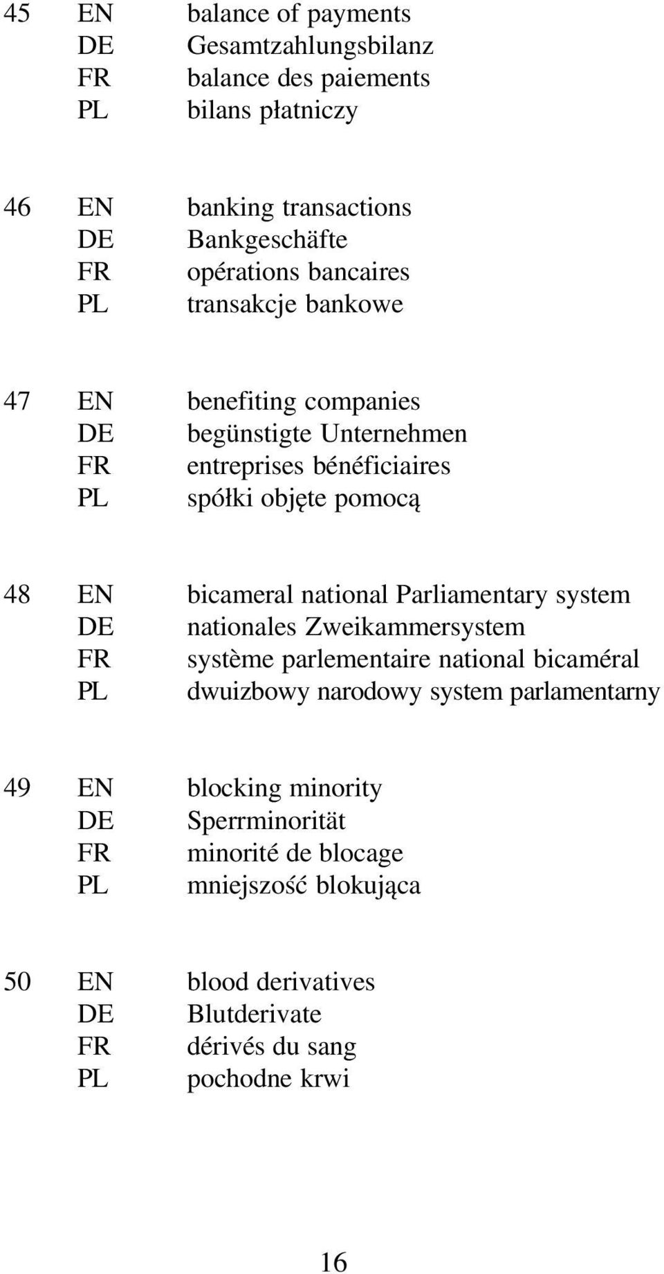national Parliamentary system DE nationales Zweikammersystem FR système parlementaire national bicaméral PL dwuizbowy narodowy system parlamentarny 49 EN