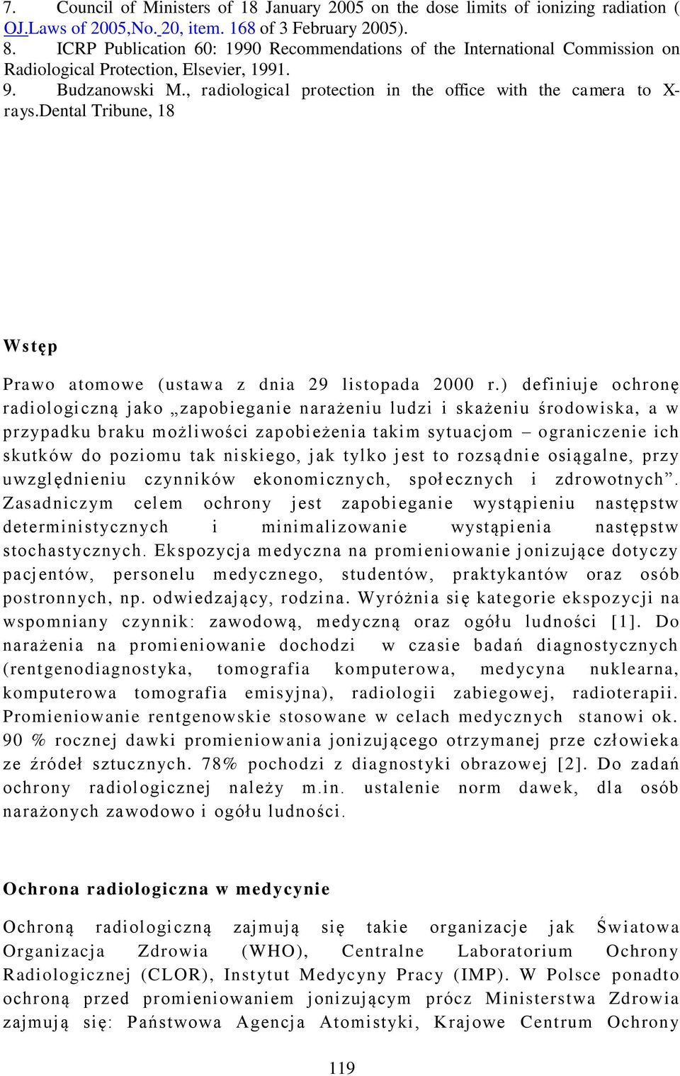 , radiological protection in the office with the camera to X- rays.dental Tribune, 18 Wstęp Prawo atomowe (ustawa z dnia 29 listopada 2000 r.