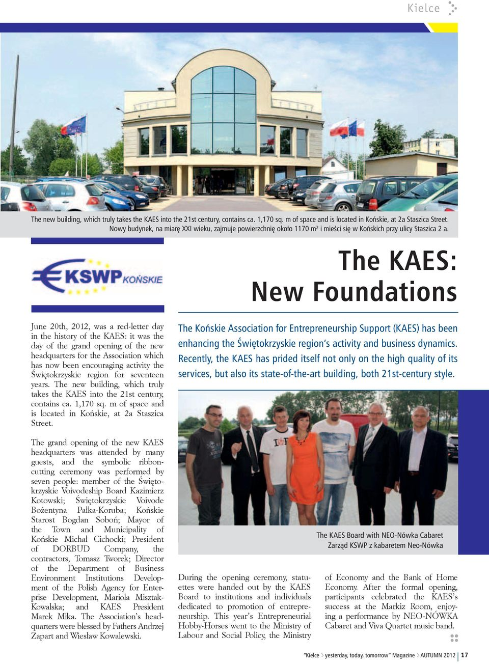 The KAES: New Foundations June 20th, 2012, was a red-letter day in the history of the KAES: it was the day of the grand opening of the new headquarters for the Association which has now been