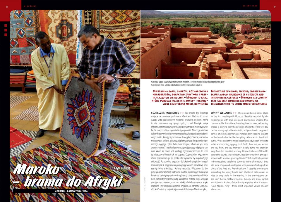 The mixture of colors, flavors, diverse landscapes, and an abundance of historical and intertwining cultures - Morocco is a country that has been charming and moving all the senses with its exotic