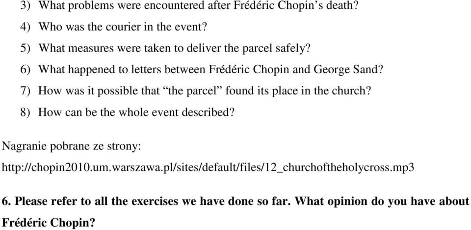 7) How was it possible that the parcel found its place in the church? 8) How can be the whole event described?