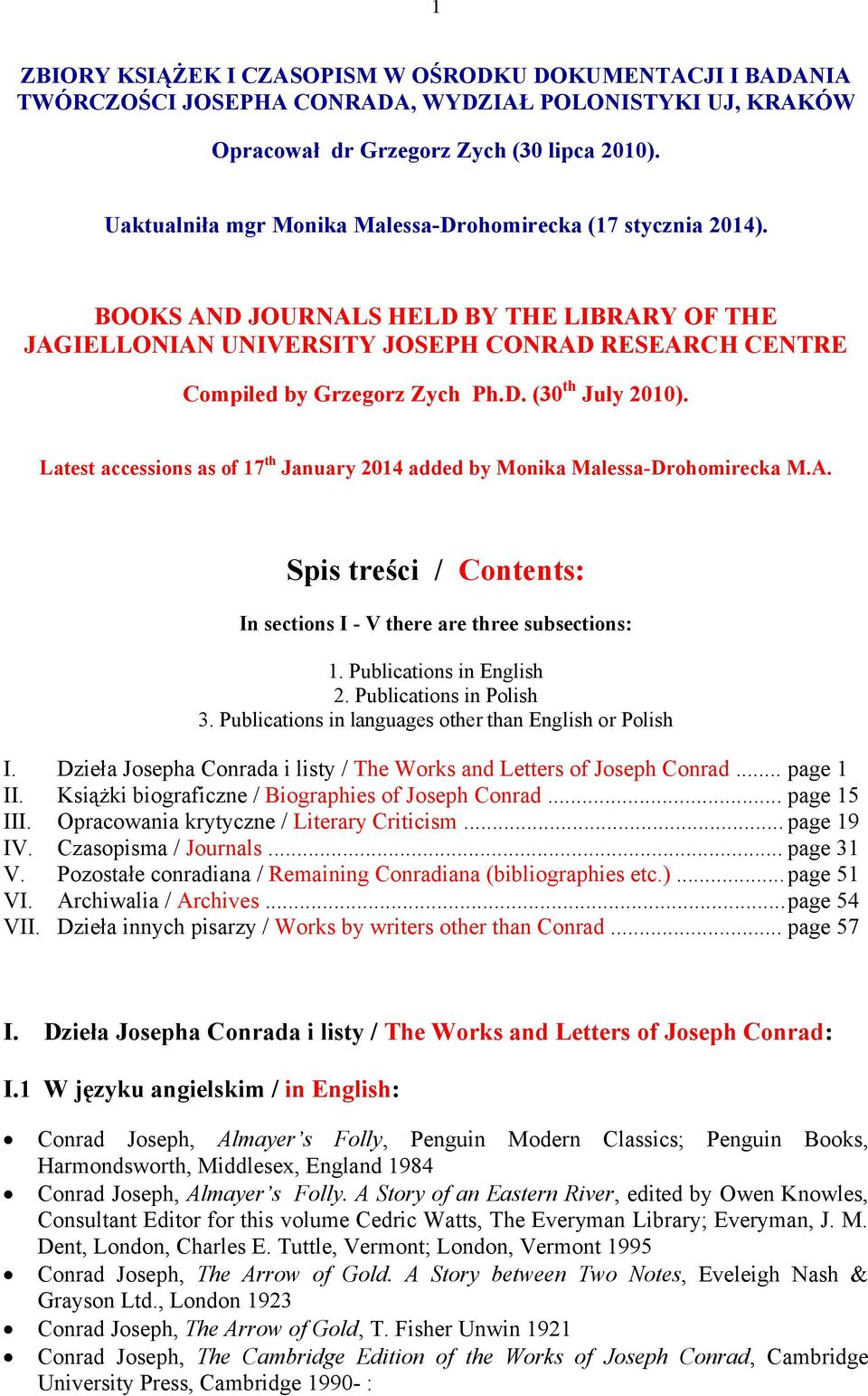 Latest accessions as of 17 th January 2014 added by Monika Malessa-Drohomirecka M.A. Spis treści / Contents: In sections I - V there are three subsections: 1. Publications in English 2.