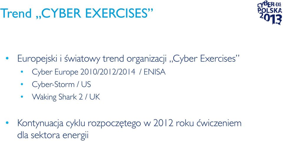/ ENISA Cyber-Storm / US Waking Shark 2 / UK