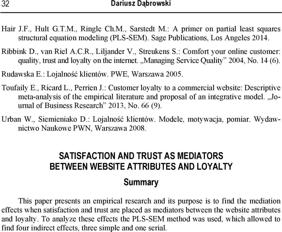 Toufaily E., Ricard L., Perrien J.: Customer loyalty to a commercial website: Descriptive meta-analysis of the empirical literature and proposal of an integrative model.