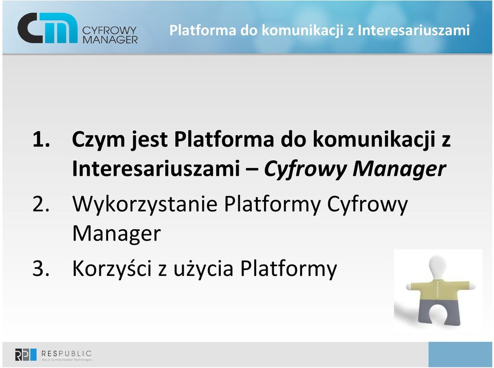 Interesariuszami Cyfrowy Manager 2.
