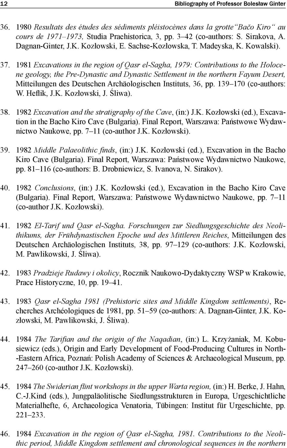 1981 Excavations in the region of Qasr el-sagha, 1979: Contributions to the Holocene geology, the Pre-Dynastic and Dynastic Settlement in the northern Fayum Desert, Mitteilungen des Deutschen