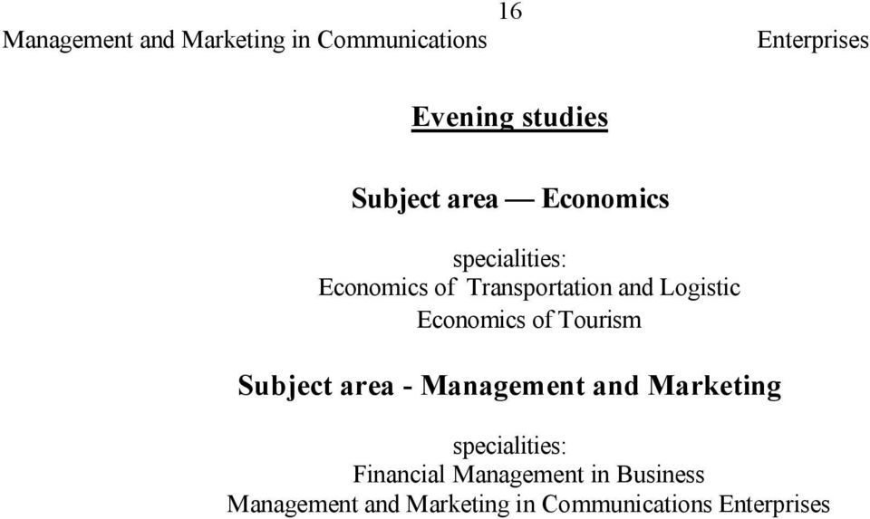 Economics of Tourism Subject area - Management and Marketing specialities: