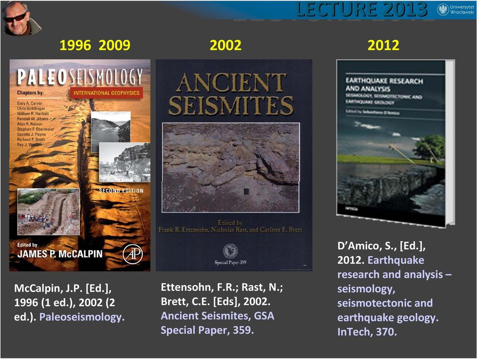 Ancient Seismites, GSA Special Paper, 359. D Amico, S., [Ed.], 2012.