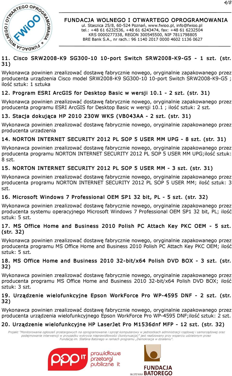 Stacja dokująca HP 2010 230W WKS ( VB043AA - 2 (str. 31) producenta urzadzenia 14. NORTON INTERNET SECURITY 2012 PL SOP 5 USER MM UPG - 8 (str.