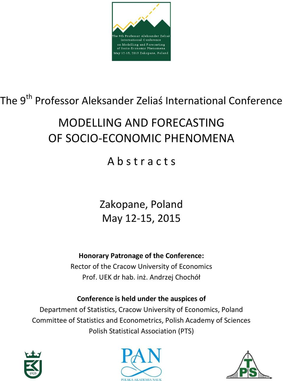 Andrzej Chochół Conference is held under the auspices of Department of Statistics, Cracow University of